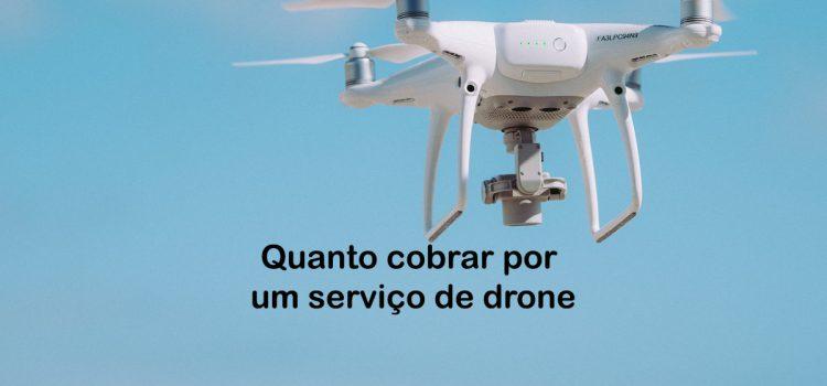 Quanto cobrar por um serviço de drone