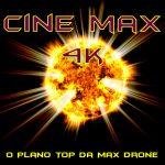 Cine Max 4K – O plano EXPERT da Max Drone