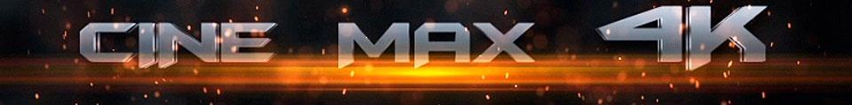 Cine Max 4K