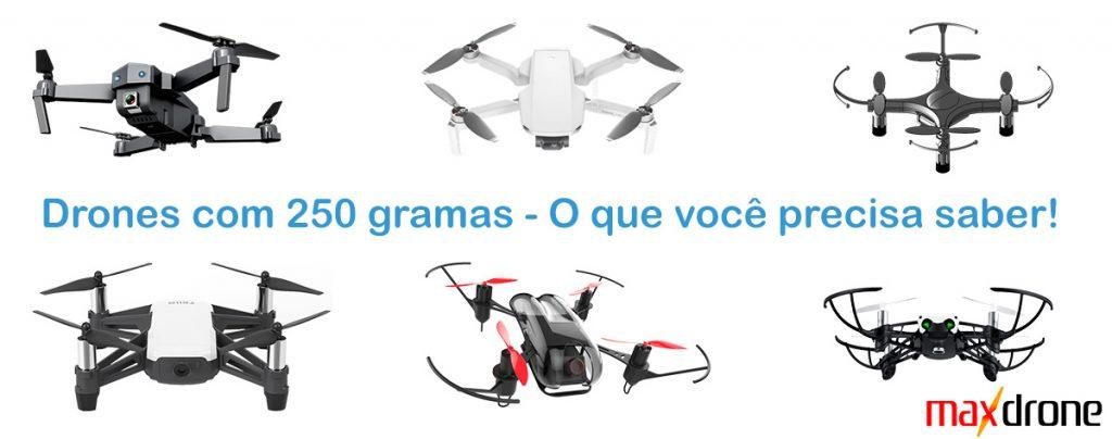 Drones com menos de 250 gramas - O que você precisa saber?